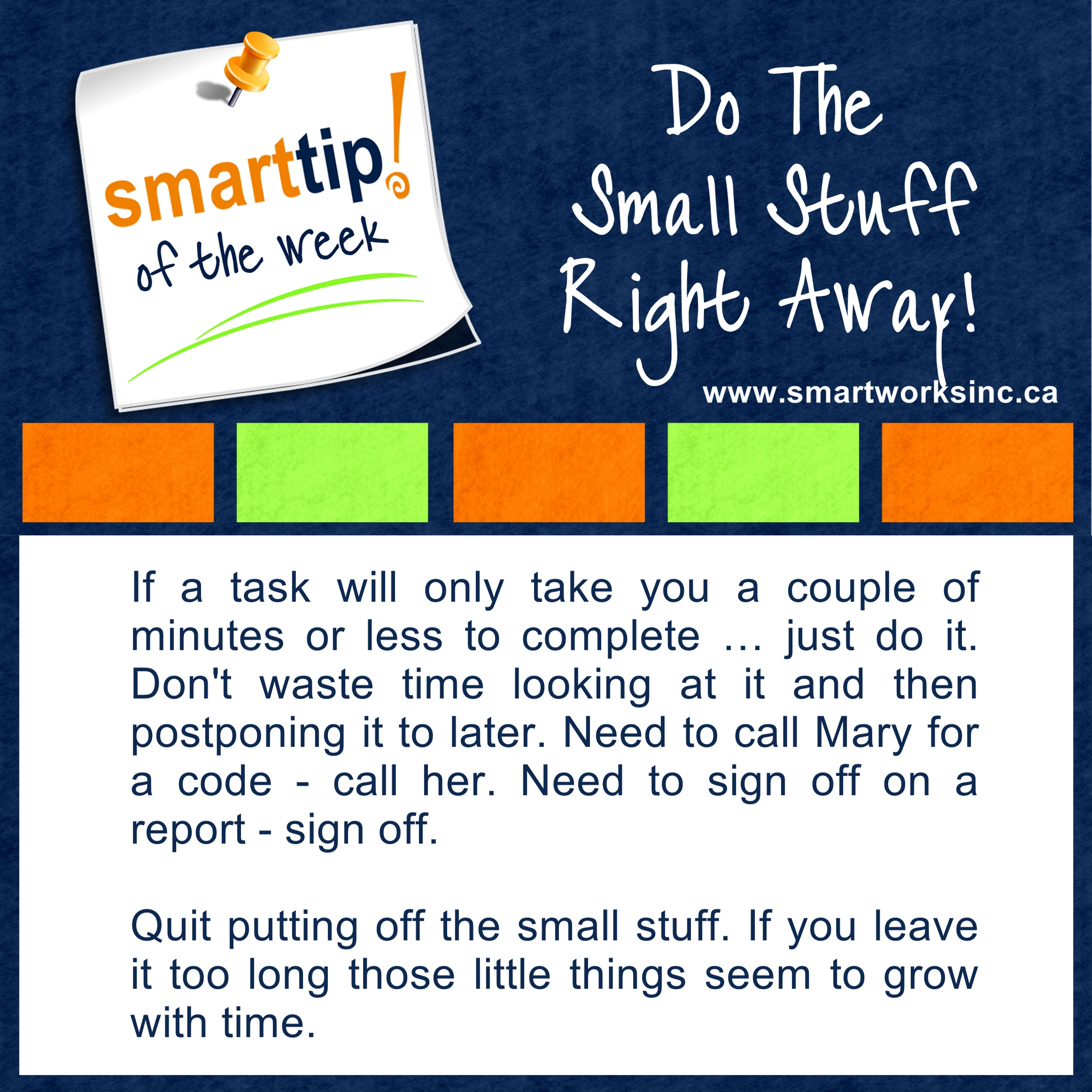 Do The Small Stuff Right Away